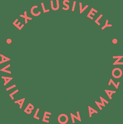 Exclusively on Amazon